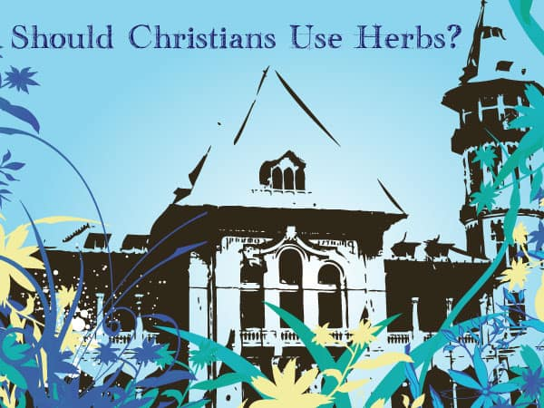 Should Christians Use Herbs? @jasminejlucero