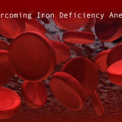 Overcoming Iron Deficiency Anemia