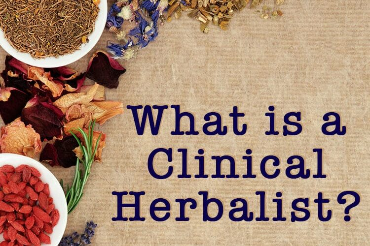 What is a Clinical Herbalist?